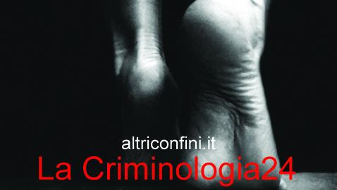 """""""Criminologia 24"""", la prima tappa del viaggio"""