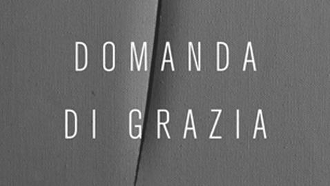 """""""Domanda di grazia"""", il romanzo dell'ultima chance"""