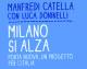Milano si alza